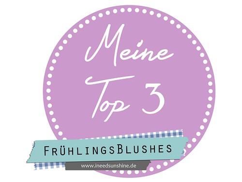 Blogparade Meine Top 3 Frühlingsblushes