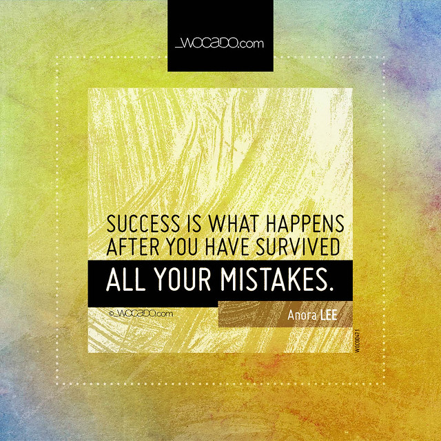 Success is what happens after you have survived by WOCADO.com