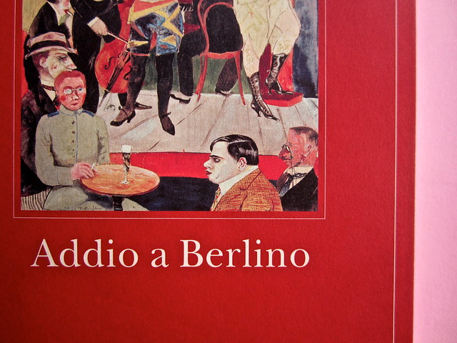 Christopher Isherwood, Addio a Berlino. Adelphi 2013. [resp. grafica no3 indicata]. Cop. (part.), 1