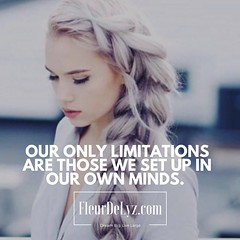 Our only limitations are those we set up in our own minds.