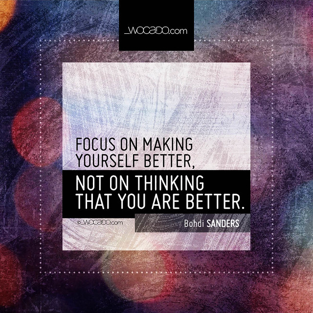 Focus on making yourself better by WOCADO.com