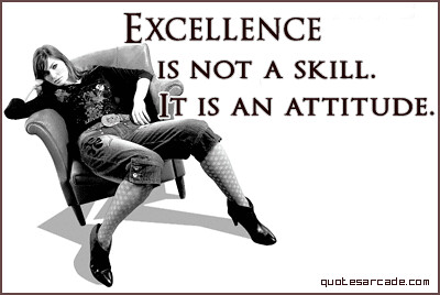 excellence-is-not-a-skill-it-is-an-attitude