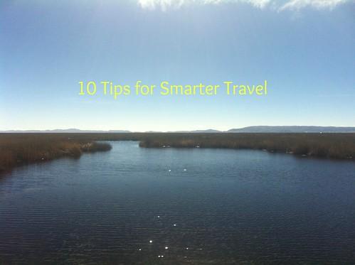 10 Tips for Smarter Travel