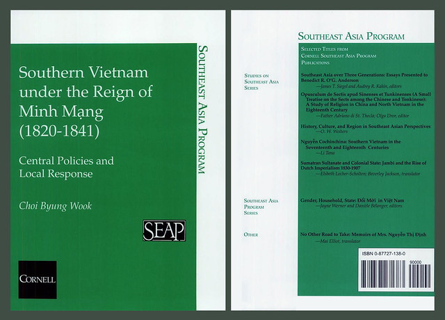 Southern Vietnam under the Reign of Minh Mạng (1820-1841) : Central Policies and Local Response / by Choi Byung Wook
