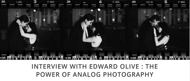 Interview With Edward Olive : The Power Of Analog Photography   Written by Barbara Zanon