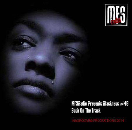 MFSRadio Presents Blackness 46 Back On The Track c450