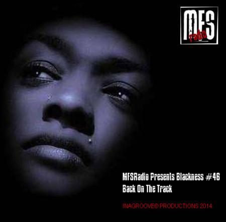 MFSRadio Presents Blackness 46 Back On The Track c450