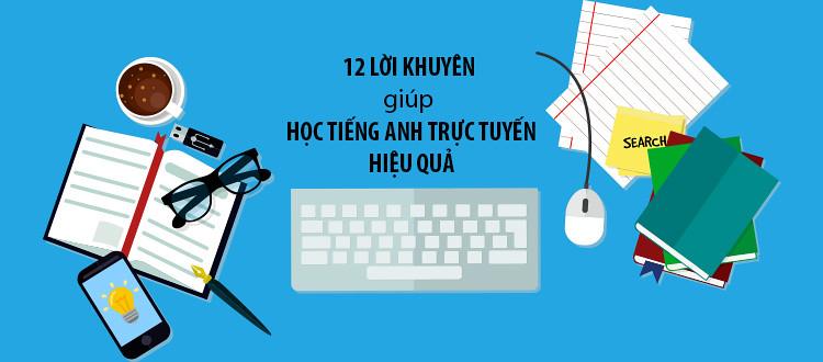học tiếng Anh trực tuyến hiệu quả hơn với 12 lời khuyên