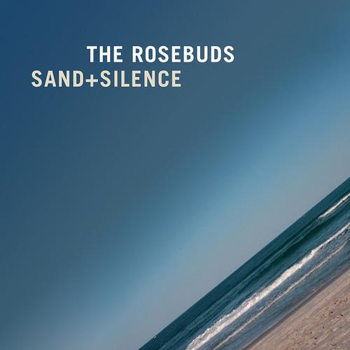 The Rosebuds - Sand + Silence