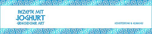 Blog-Event XCIX - Rezepte mit Joghurt griechischer Art (Einsendeschluss 15. Juni 2014)