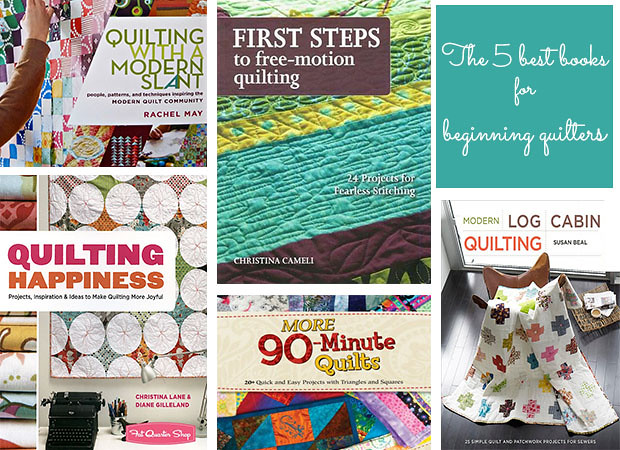 My 5 Favorite Books for Beginning Quilters
