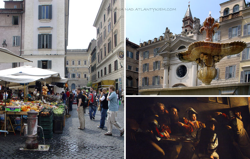 Rzym. Campo de Fiori, Church of San Luigi del Francesi, Caravaggio, Piazza Farnese