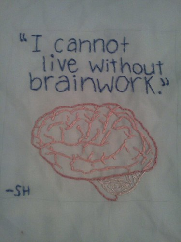 """I cannot live without brainwork"""