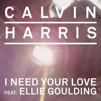 Calvin Harris – I Need Your Love (feat. Ellie Goulding)