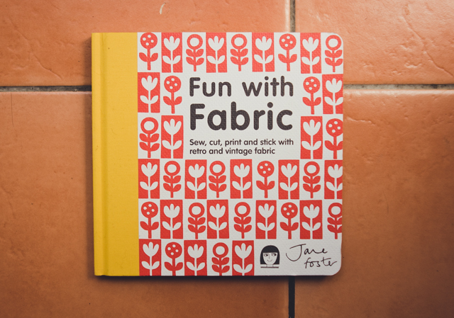 fun with fabric by jane foster