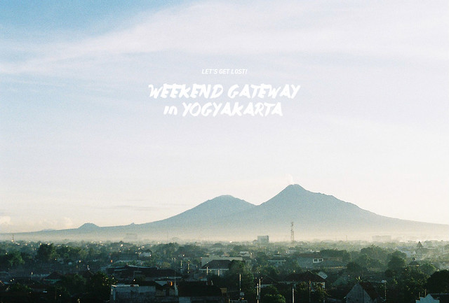 Let's Get Lost: Weekend Gateway in Yogyakarta