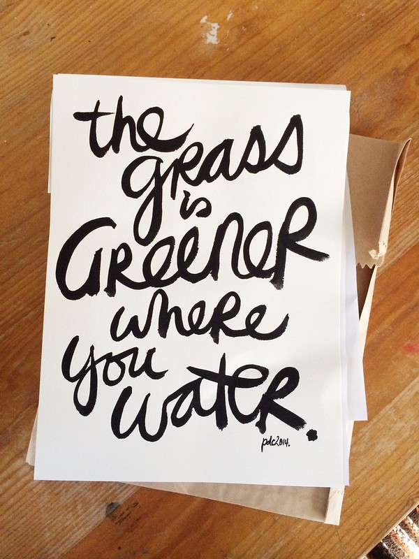 the grass is greener where you water