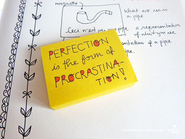 perfection is the form of procrastination