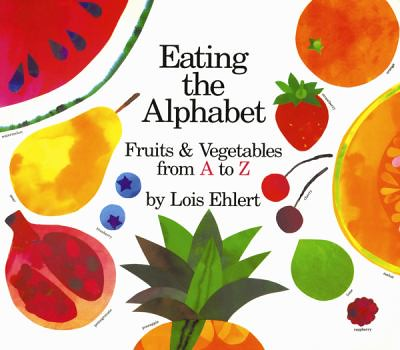 Eating the Alphabet by Lois Ehlert book cover.