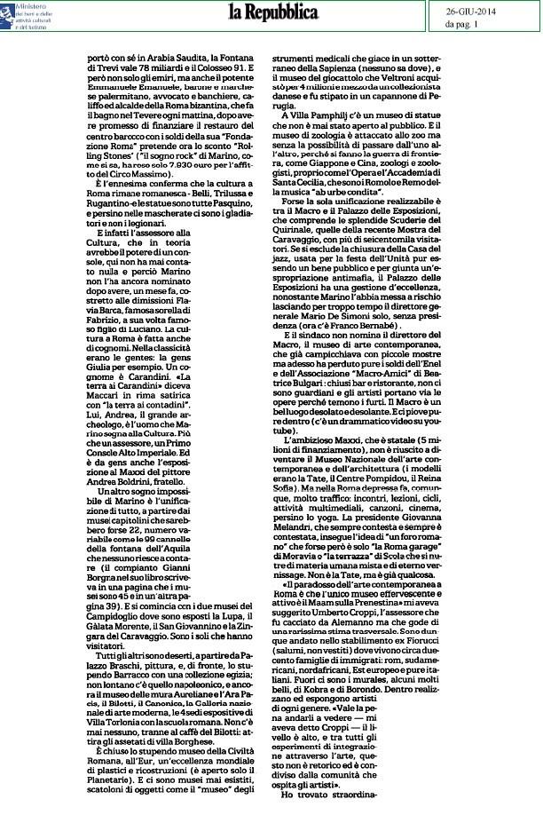 ROMA ARCHEOLOGIA e BENI CULTURALI: Cosi` nella notte di Roma Capitale si aggira il fantasma della cultura - Roma il grande crac sulturale, LA REPUBBLICA (26|06|2014), p. 1 [ = IL FOGLIO  (14|07|2014), p. 1].