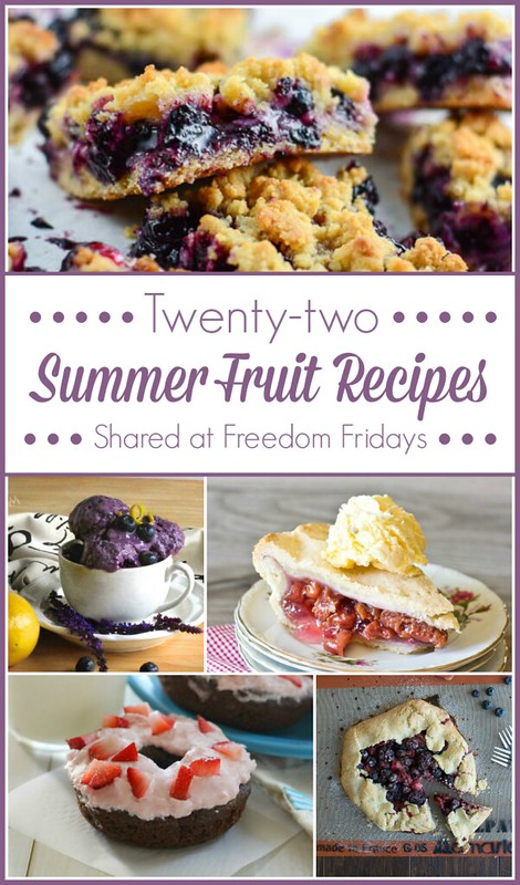 22 Summer Fruit Recipes Shared at Freedom Fridays #roundup #FreedomFridays #fruit #summer