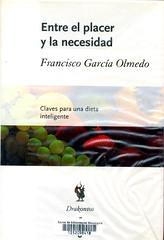 Francisco García Olmedo, Entre el placer y la necesidad