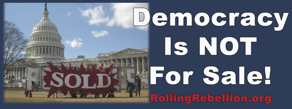A Real Democracy Is Not     For Sale
