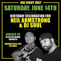 6/14 - Sat. Come out to Kinfolk NYC for Dj Soul's BDay and my BIG 4-O bday celebration