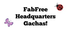 FabFree Headquarters Gachas