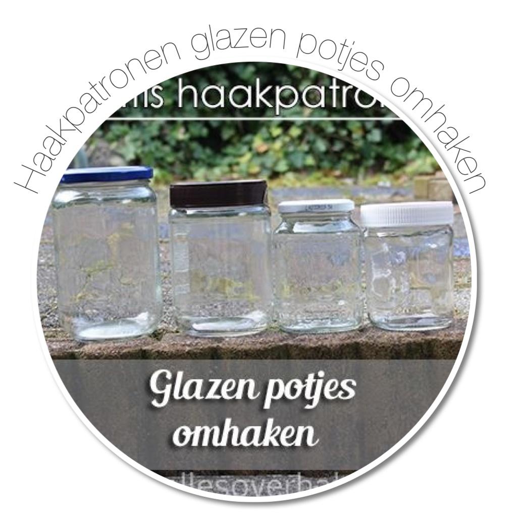 Gratis haakpatronen glazen potjes omhaken