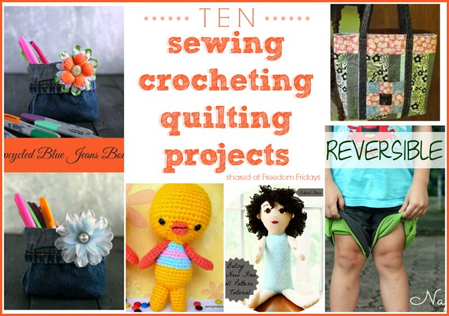 FF - 10 sewing crocheting quilting projects shared at Freedom Fridays #roundup #FreedomFridays