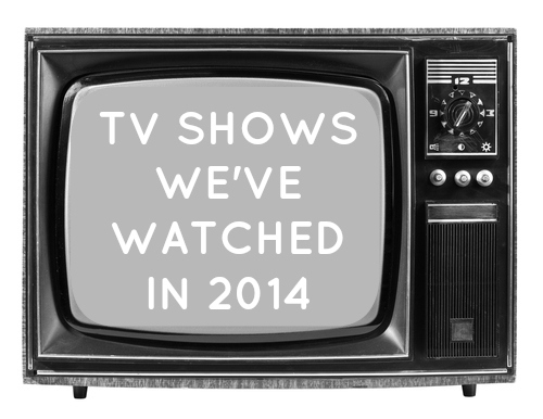 tv shows we've watched 2014 the finer things club entertainment lifestyle blog