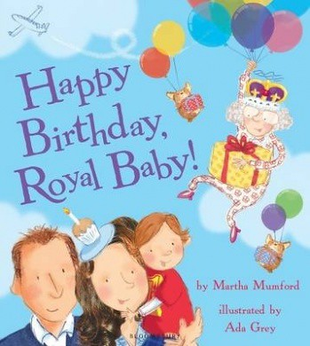 Martha Mumford and Ada Grey, Happy Birthday, Royal Baby!