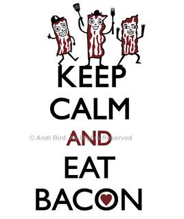 keep calm eat bacon print