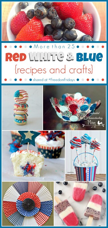 More than 25 Red, White and Blue Recipes and Crafts shared at #FreedomFridays #4thofJuly #patriotic