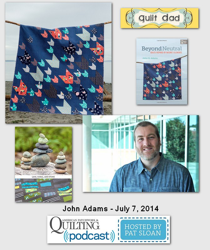 Pat Sloan American Patchwork and Quilting radio John Adams July 204 guest