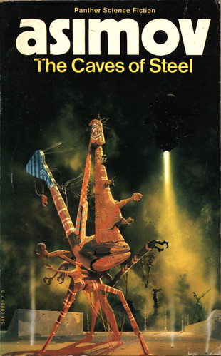 The Caves of Steel by Isaac Asimov. Panther 1973. Cover artist Chris Foss
