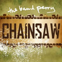 The Band Perry – Chainsaw