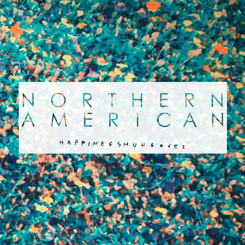 Northern American - Happiness Hungover