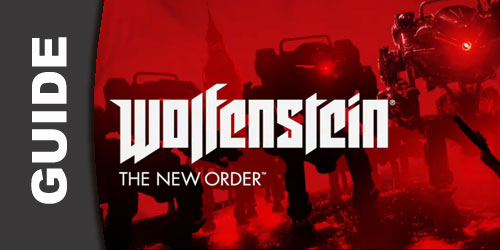 Wolfenstein: The New Order Wiki Guide