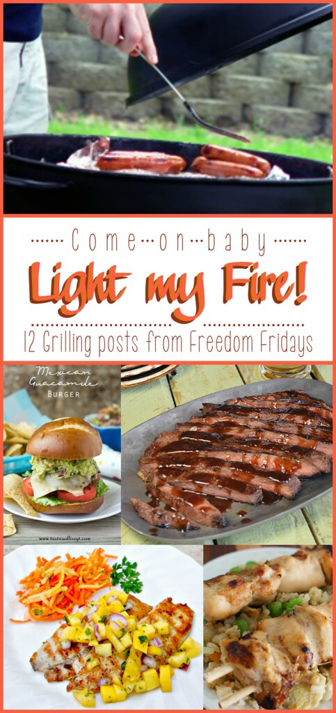 Come on Baby Light My Fire - 12 Grilling posts shared from Freedom Fridays #FreedomFridays #roundup #grilling