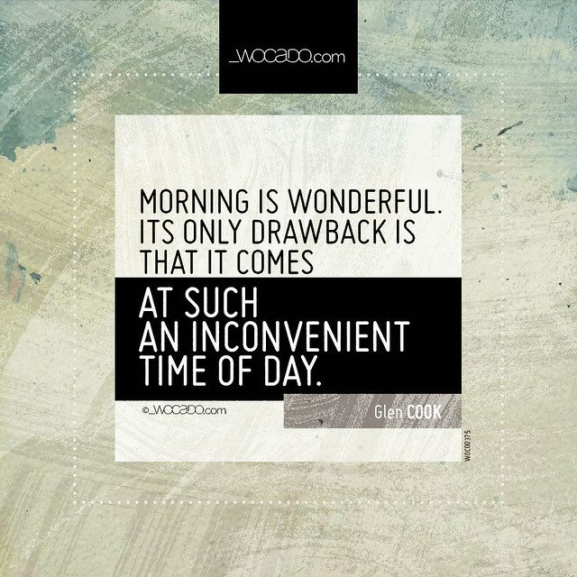 Morning is wonderful by WOCADO.com
