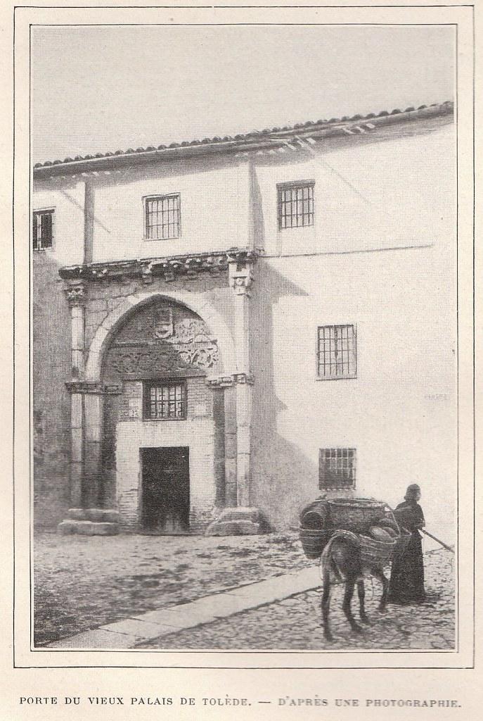 Palacio de los Toledo visto desde el Pasadizo de Balaguer. Publicada en De Tolède a Grenade por Jane Dieulafoy  para Le Tour du Monde en 1905