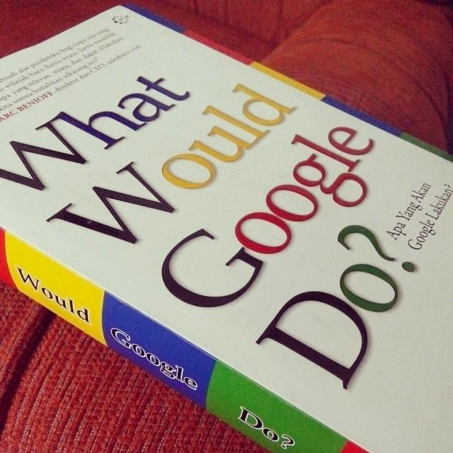Buku ini bukanlah buku tentang Google. Buku ini adalah buku tentang Anda! #JeffJarvis #google #WhatWouldGoogleDo?