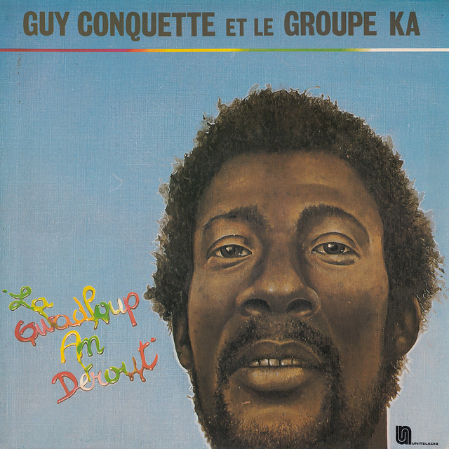 Guy Conquette Et Le Groupe Ka La Gwadloup An Derout