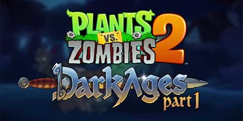 Plants vs. Zombies 'Dark Ages Part 1' expansion is out