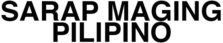 SARAP MAGING PILIPINO