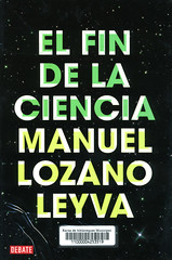 Manuel Lozano Leyva, El fin de la ciencia