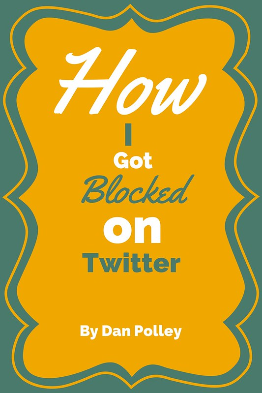 How I Got Blocked On Twitter