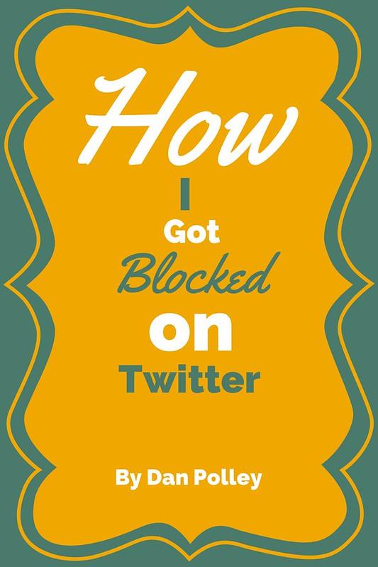 How I Got Blocked On Twitter